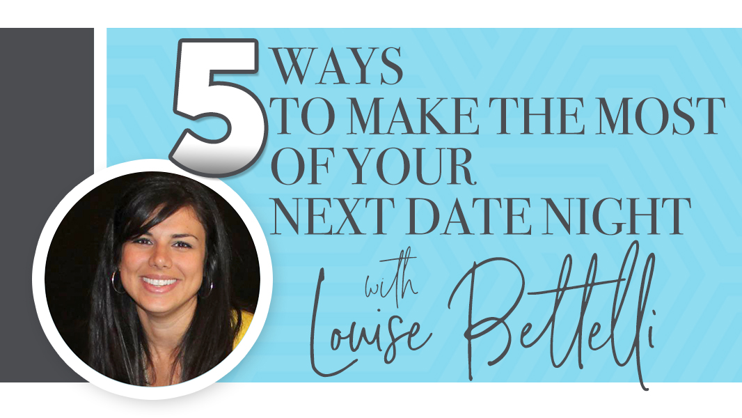 5 ways to make the most of your next date night