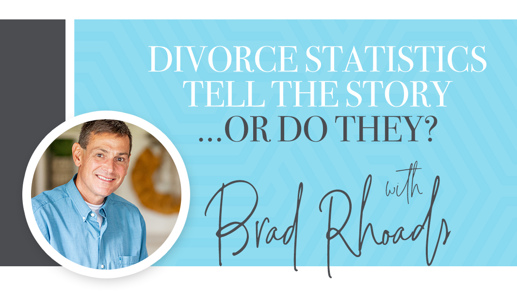 Divorce statistics tell the story. Or do they?