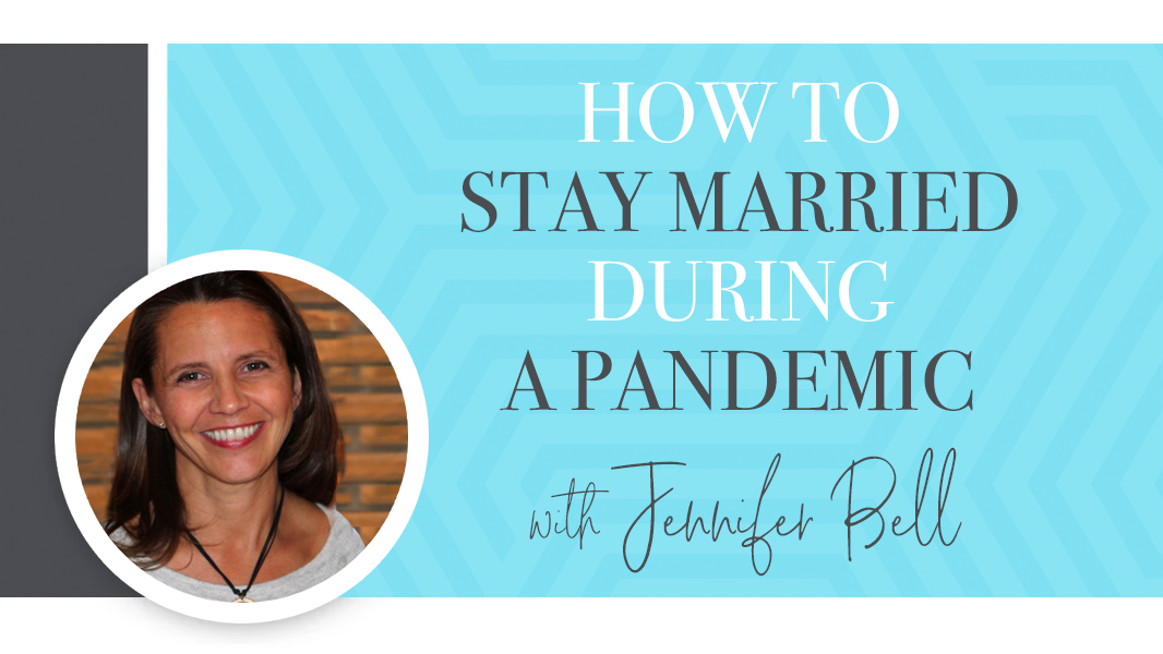 How to stay married during a pandemic