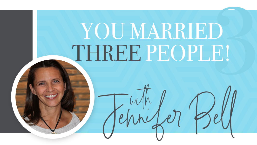 Marriage advice for newlyweds: you married three people.