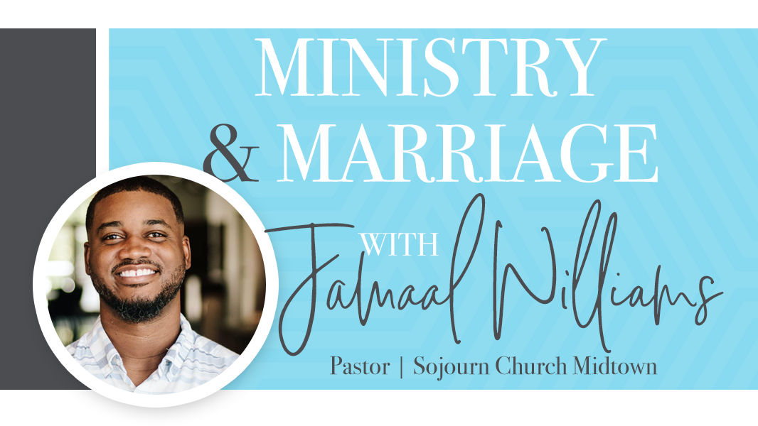 Pastor Jamaal Williams on ministry and marriage