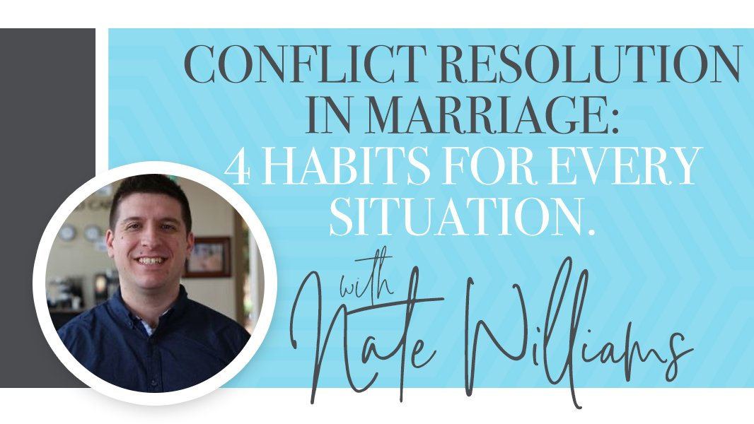 Conflict resolution in marriage: 4 habits for every situation.