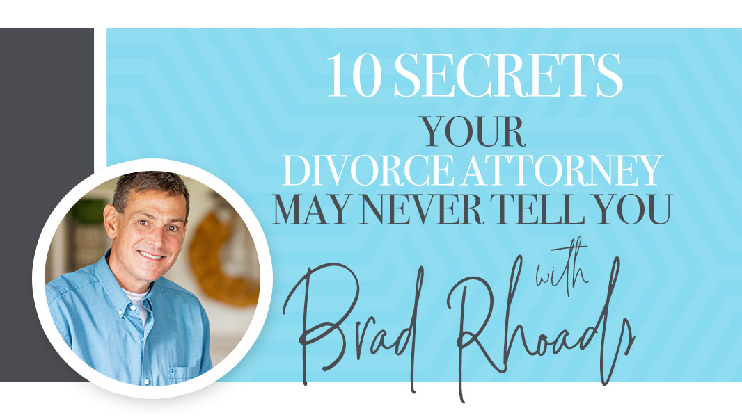 10 secrets your divorce attorney may never tell you