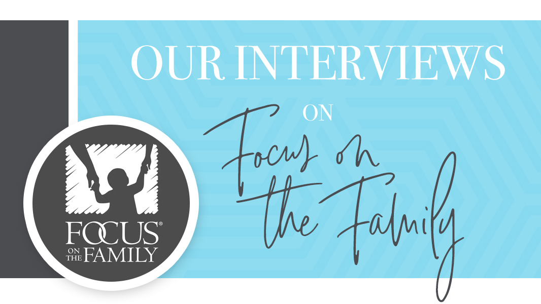 Focus on the Family broadcast featuring Brad & Marilyn Rhoads