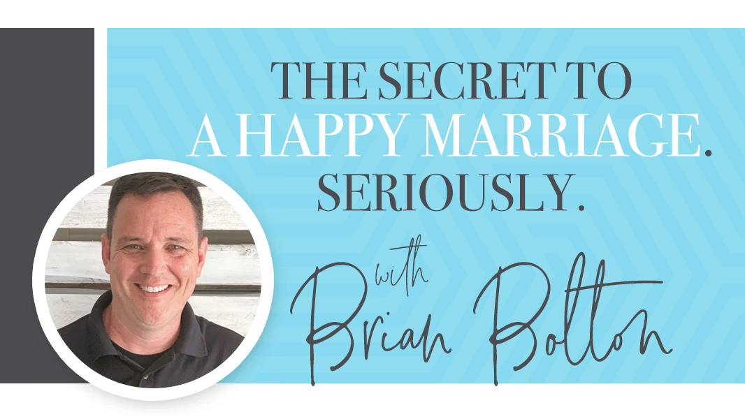 The secret to a happy marriage. Seriously.