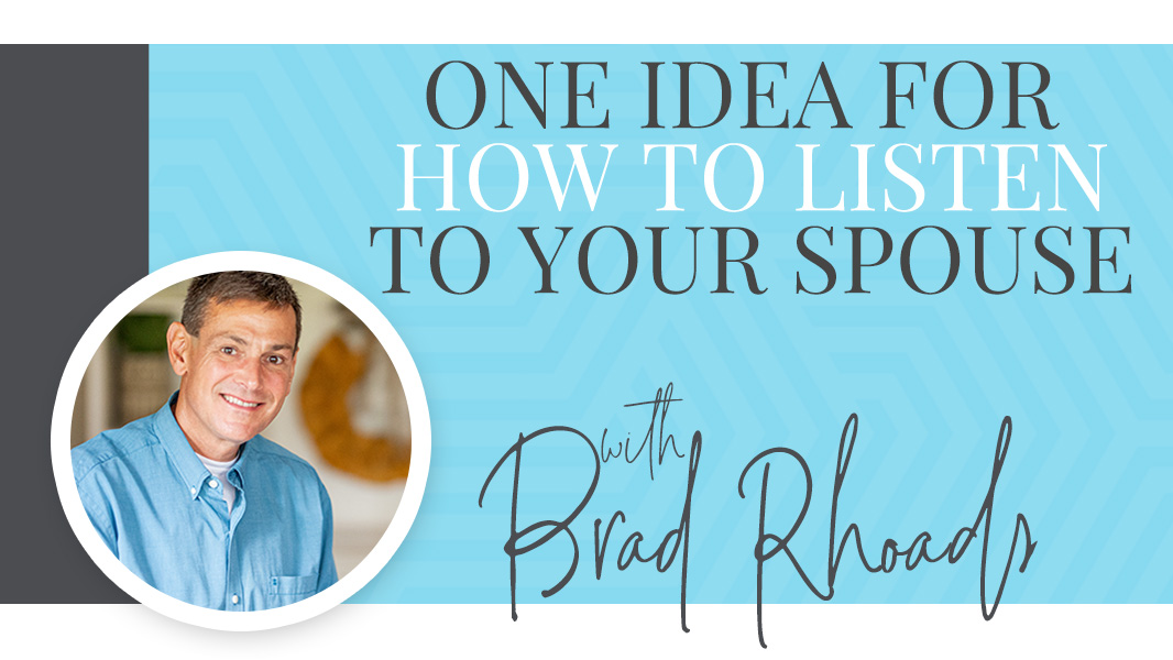 One idea for how to listen to your spouse