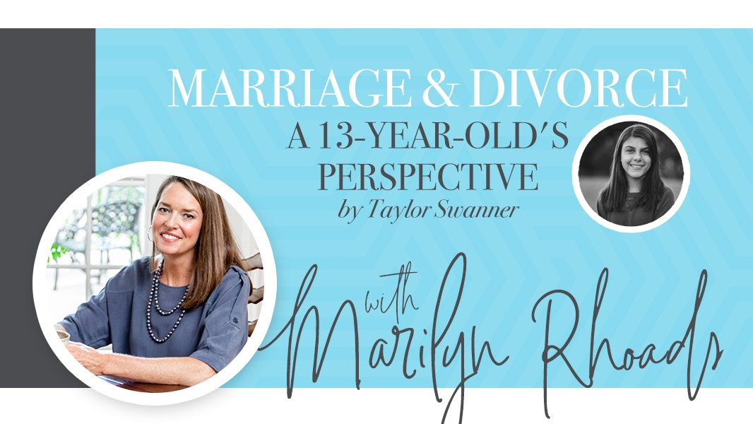 Marriage and divorce: a 13-year-old's perspective.