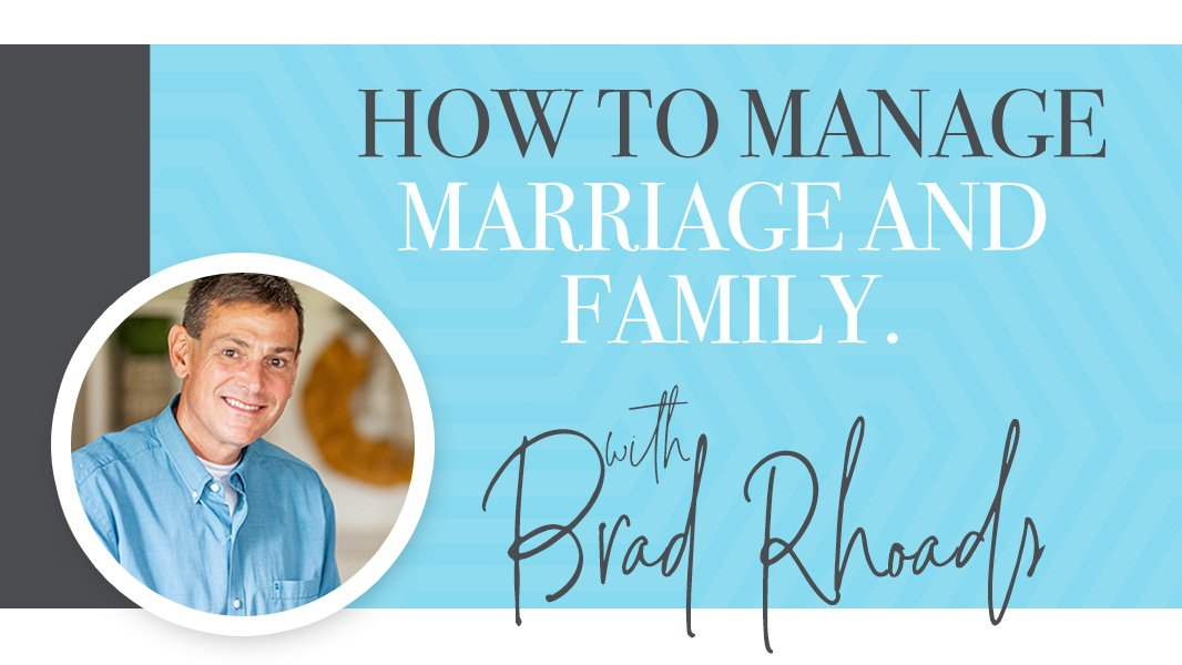 How to manage marriage and family