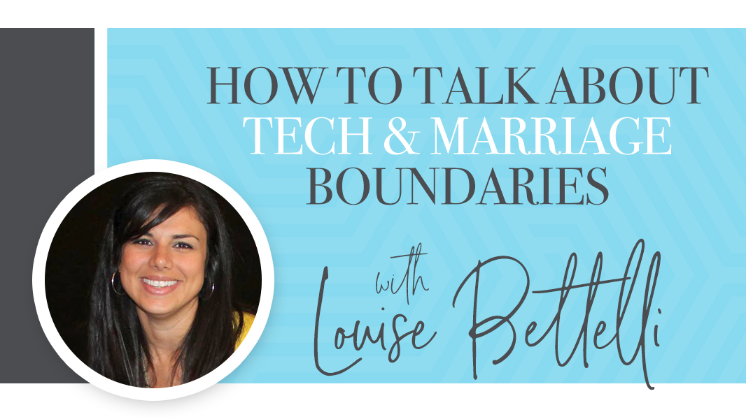 How to talk about tech and marriage boundaries