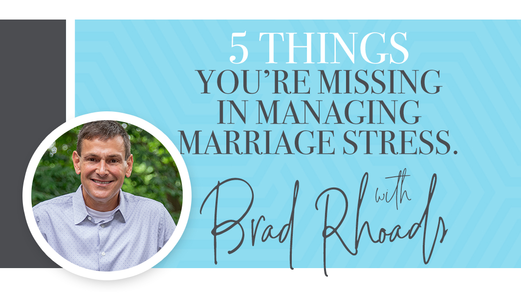 5 things you're missing in managing marriage stress.