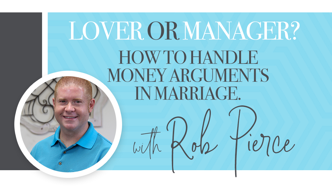 Lover or manager? How to handle money arguments in marriage