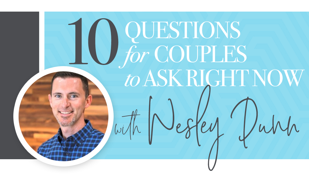 10 questions for couples to ask right now