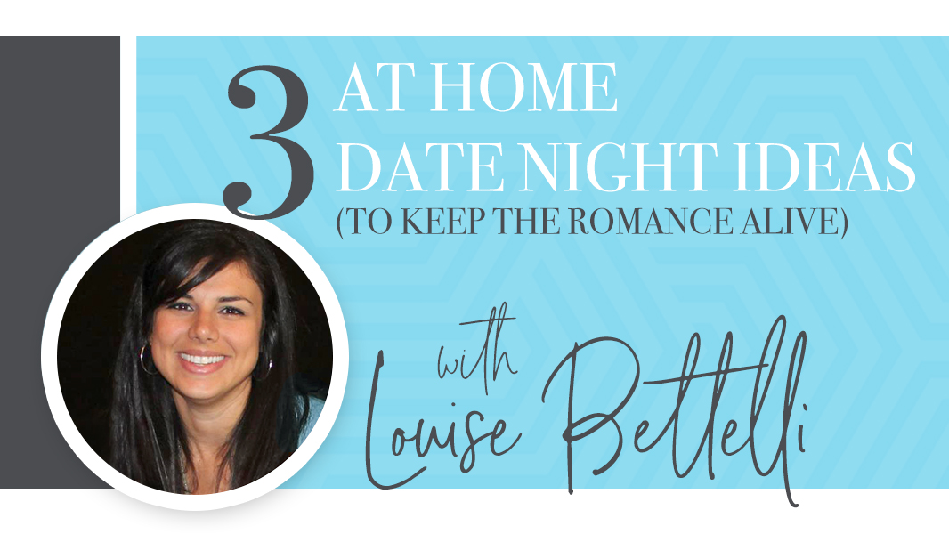 3 at home date night ideas to keep the romance alive
