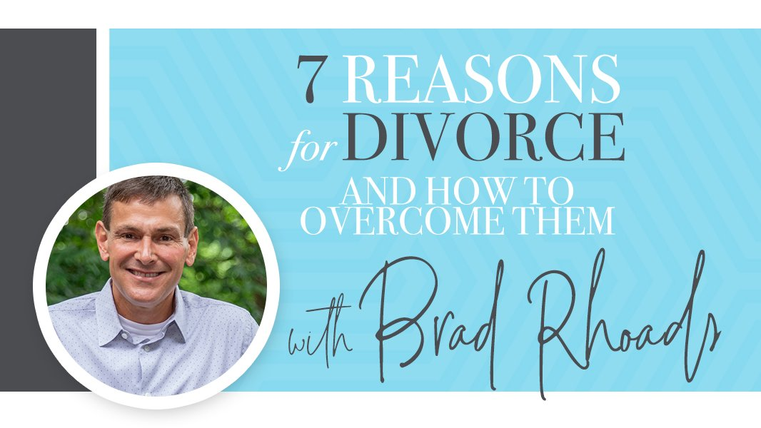 7 reasons for divorce and how to overcome them