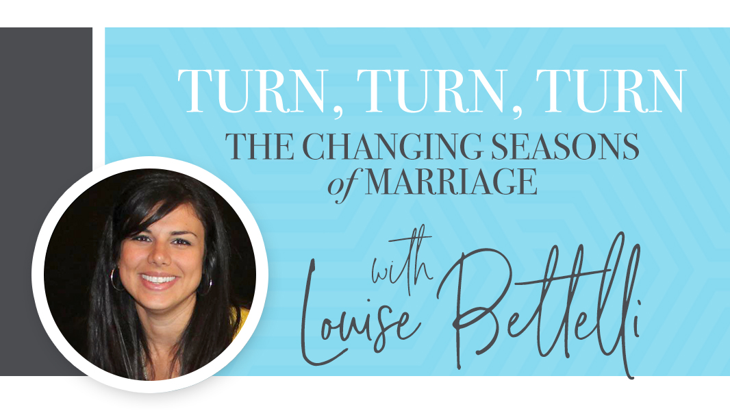Turn, turn, turn: the changing seasons of marriage