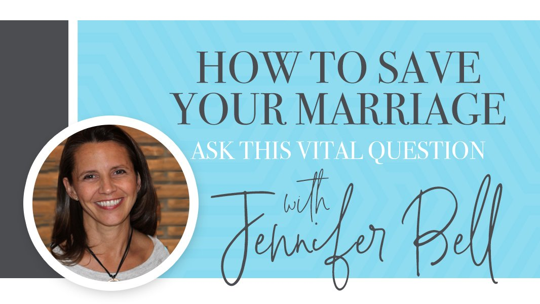 How to save your marriage: ask this vital question.