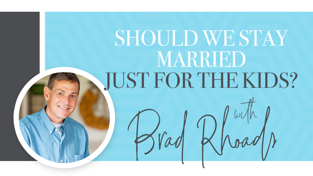 Should we stay married for the kids?