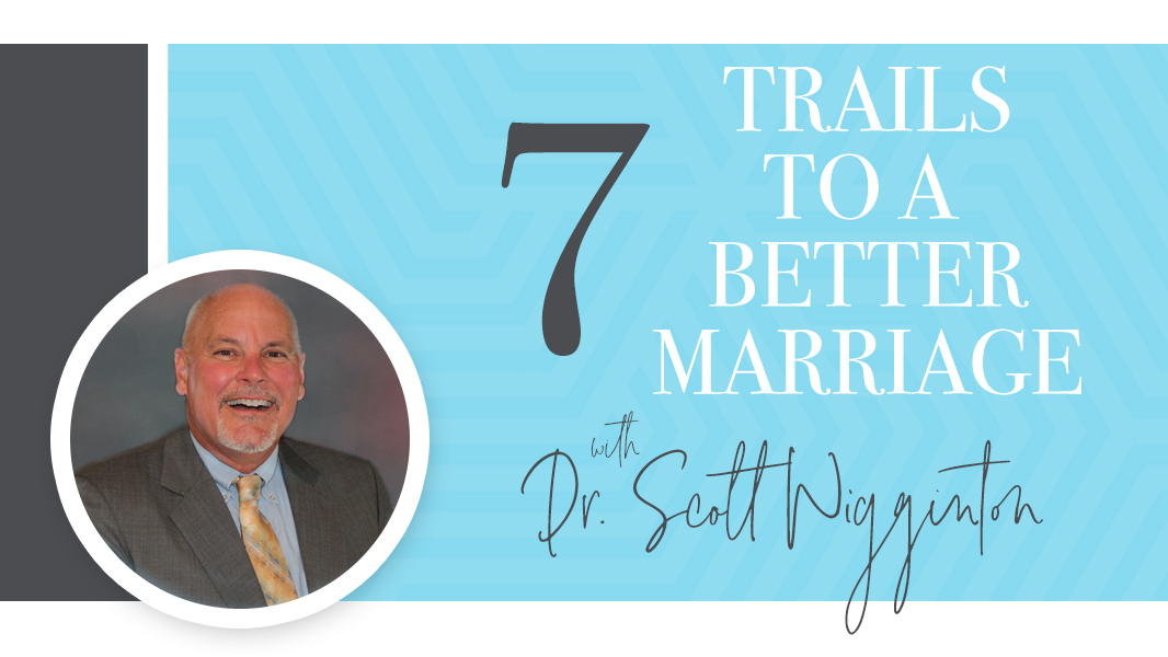 7 trails to a better marriage