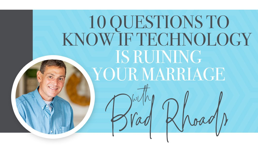 10 questions to know if technology is ruining your marriage