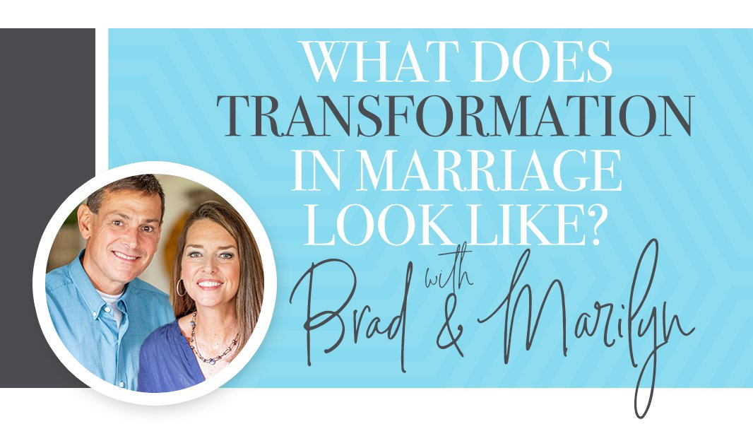 What does transformation in marriage look like?
